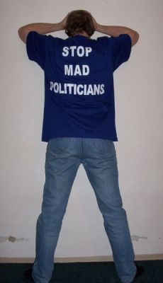 Stop mad politicians